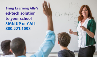 bring learning ally's ed-tech solution to your school. Sign up or call 800.221.1098